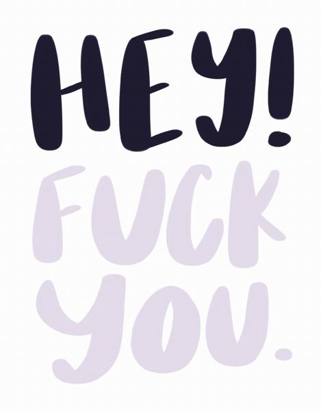 Hey! Fuck You