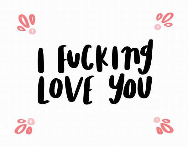 I Fucking Love You