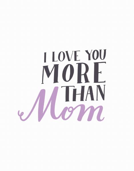 Love You More Than Mom