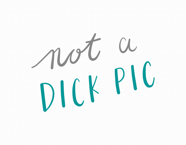 Not A Dick Pic