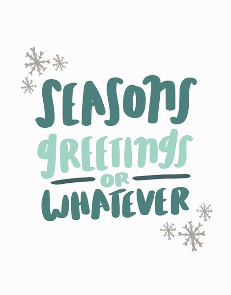 Season's Greetings Or Whatever