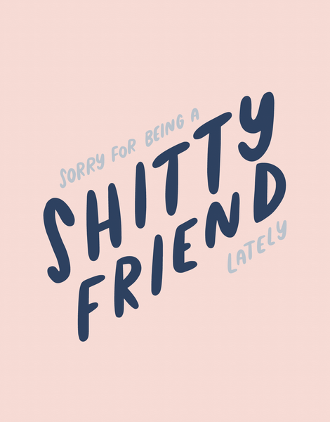 Shitty Friend