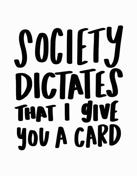 Society Dictates