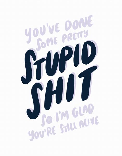 Stupid Shit