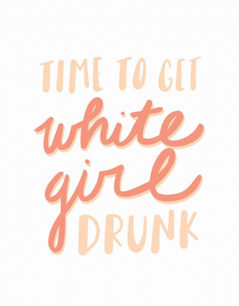 White Girl Drunk