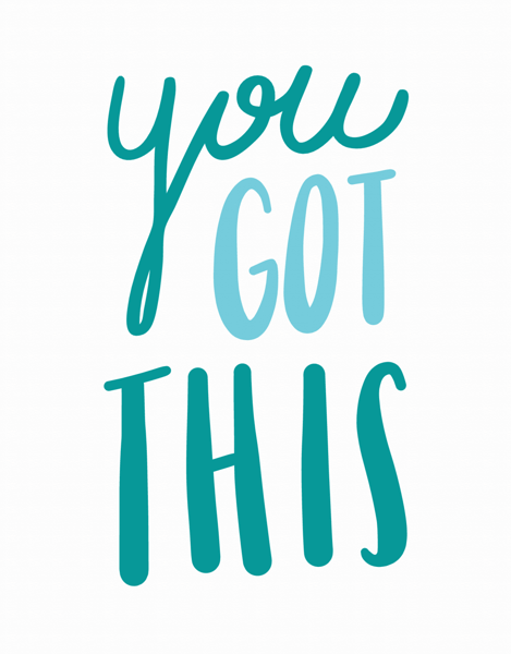 You Got This