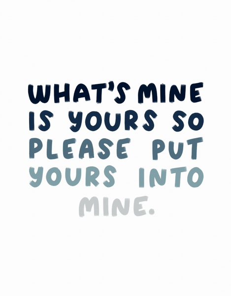 What's Yours Is Mine