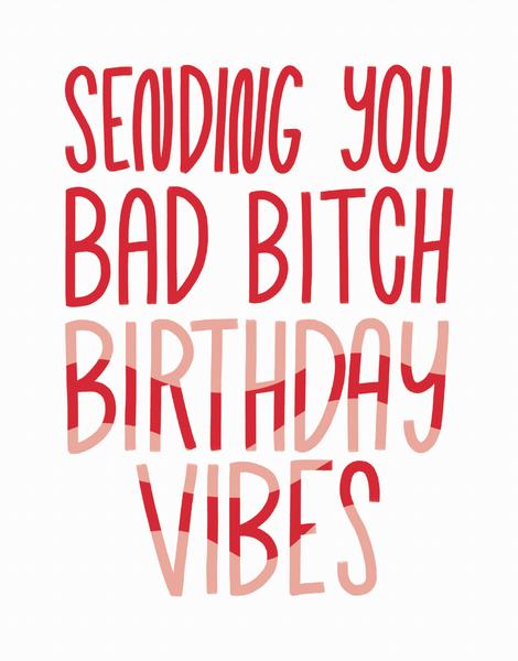 Bad Bitch Birthday