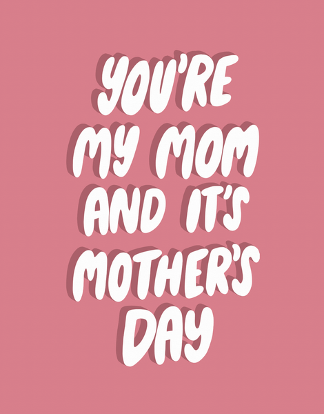 You're My Mom