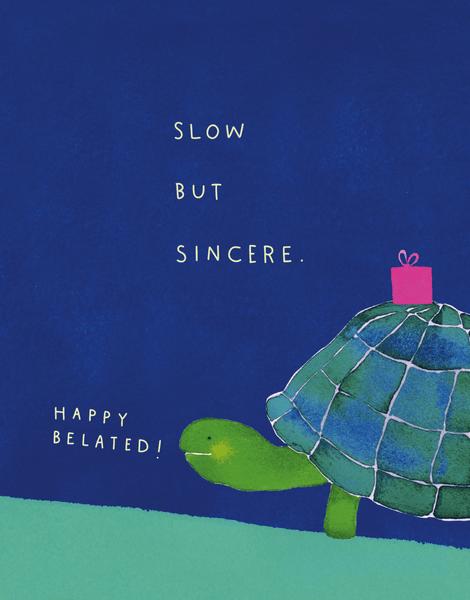 Slow But Sincere
