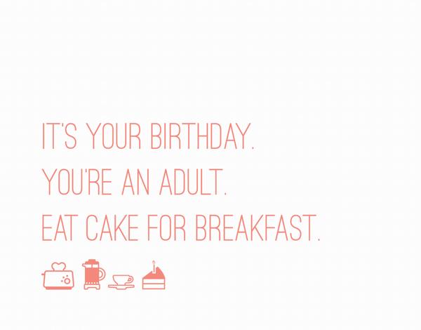Eat Cake For Breakfast Birthday Card