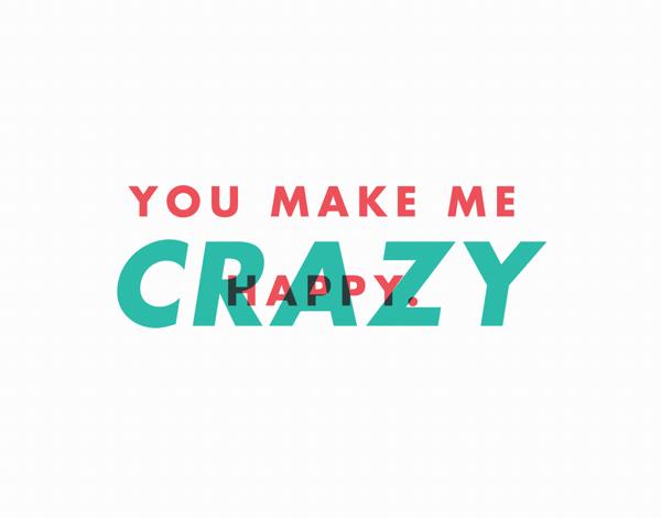 You Make Me Crazy I Love You Card
