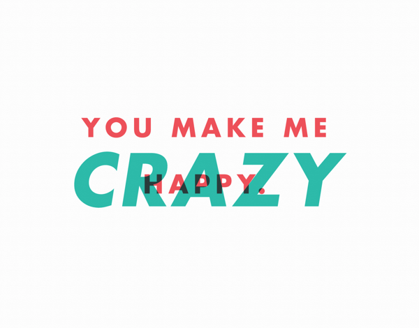 You Make Me Crazy I Love You Card
