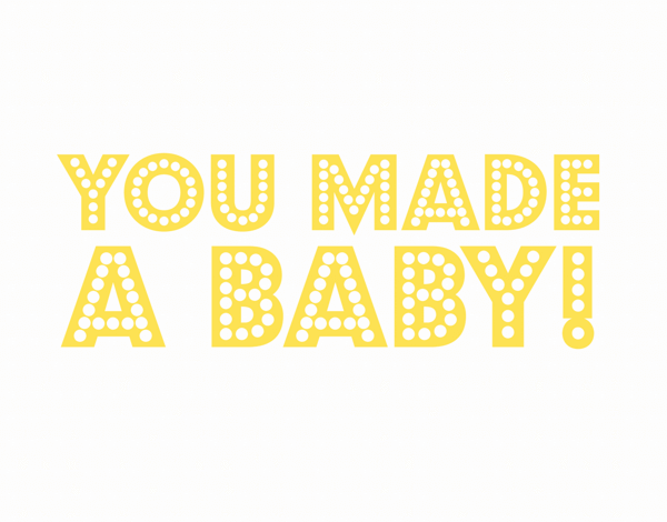 Bold You Made A Baby Congratulations Card