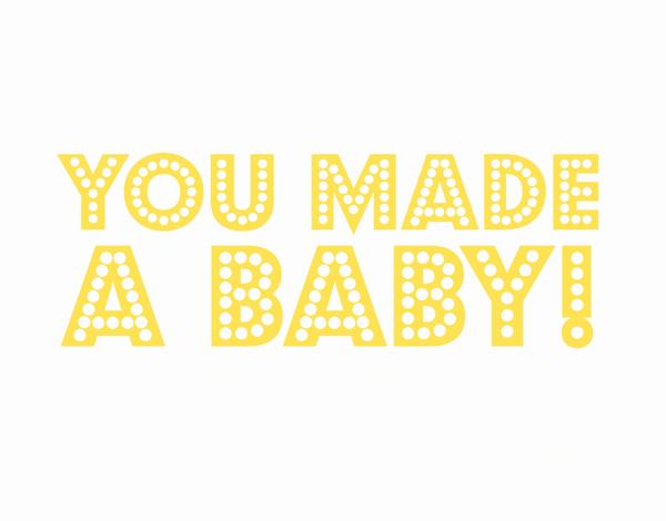 Bold You Made A Baby Congratulations Card