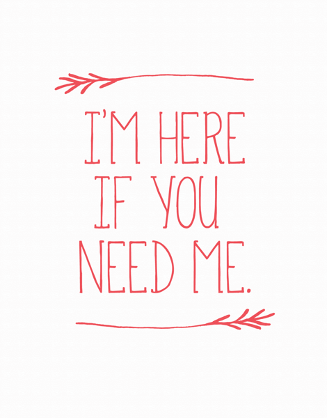 Simple I'm Here If You Need Me Sympathy Card