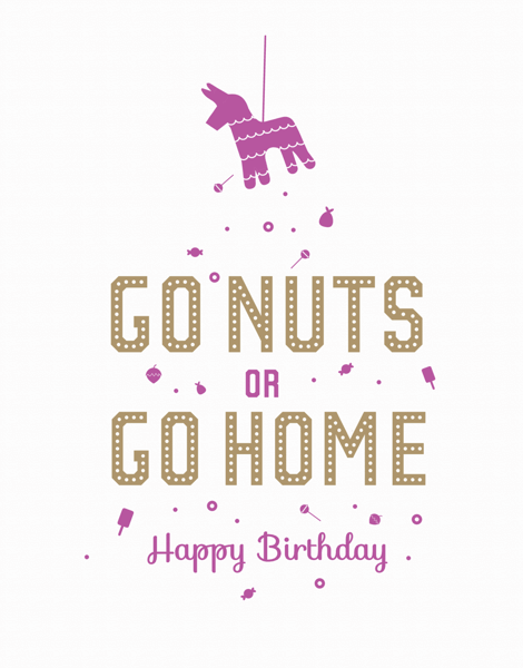 Go Nuts or Go Home Pi–ata Birthday Card