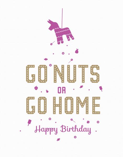Go Nuts or Go Home Pi–ata Birthday Card