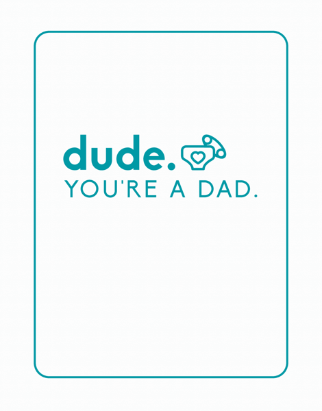 Dude You're a Dad Baby Congrats Card