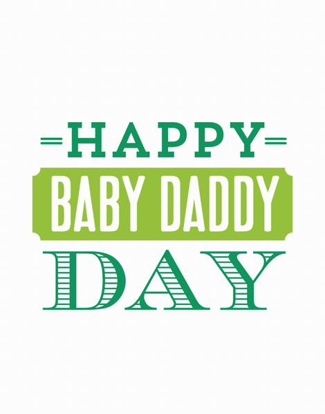 Baby Daddy Day