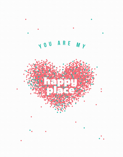 You Are My Happy Place