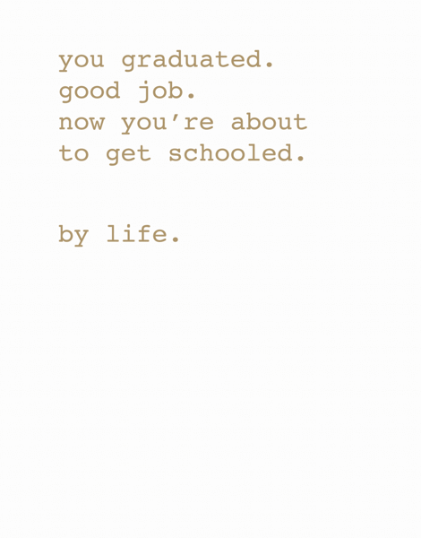 You Graduated Good Job