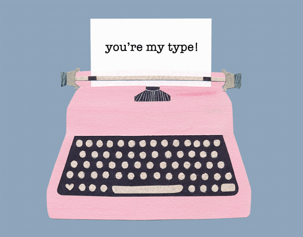You're My Type