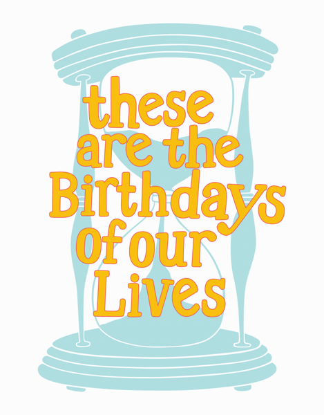 Birthdays Of Our Lives