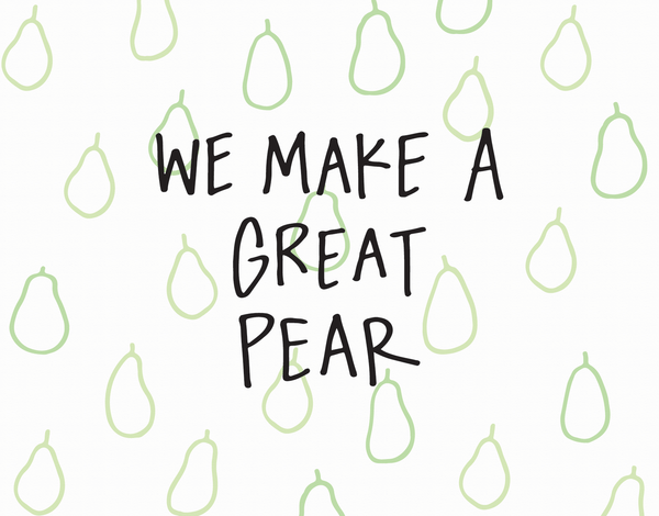 We Make a Great Pear hand lettered love card