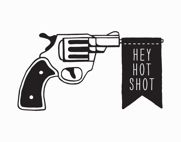Hey Hot Shot