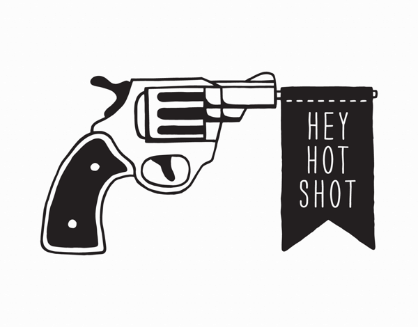 Hey Hot Shot