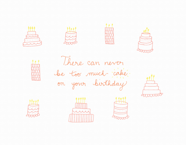 Hand Drawn Never too much cake Birthday Card