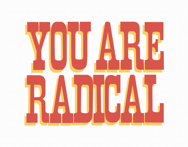 Red Typography You Are Radical Friend Card