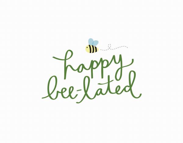Script Happy Bee lated Birthday Card
