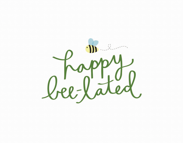 Script Happy Bee lated Birthday Card