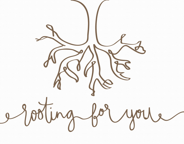 Rooting For You