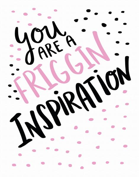 Friggin' Inspiration