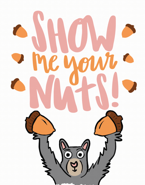 Show Me Your Nuts