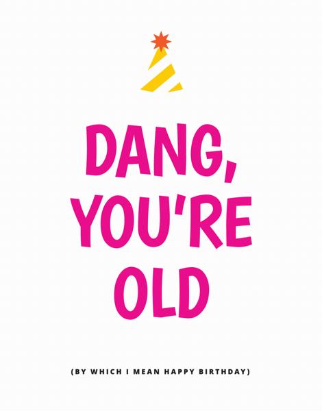 Dang You're Old
