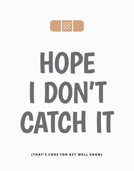 Hope I Don't Catch It