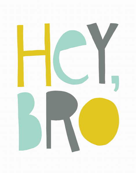 Fun Hey Bro Card