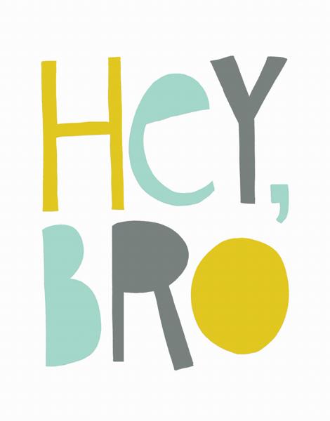 Fun Hey Bro Card