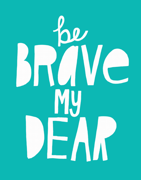 Turquoise Be Brave My Dear Card