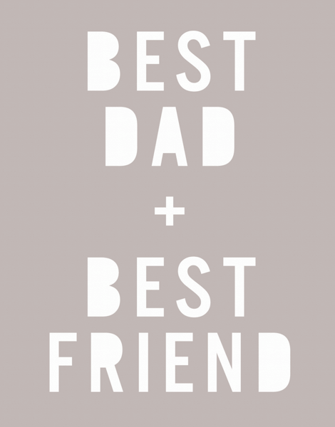 Best Dad & Best Friend