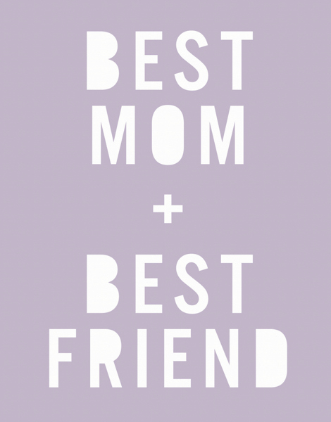 Best Mom & Best Friend