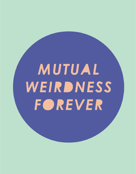 Mutual Weirdness Forever