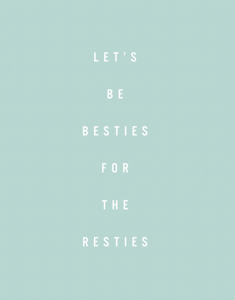 Besties For The Resties