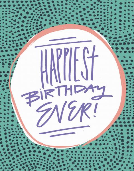 Happiest Birthday Ever