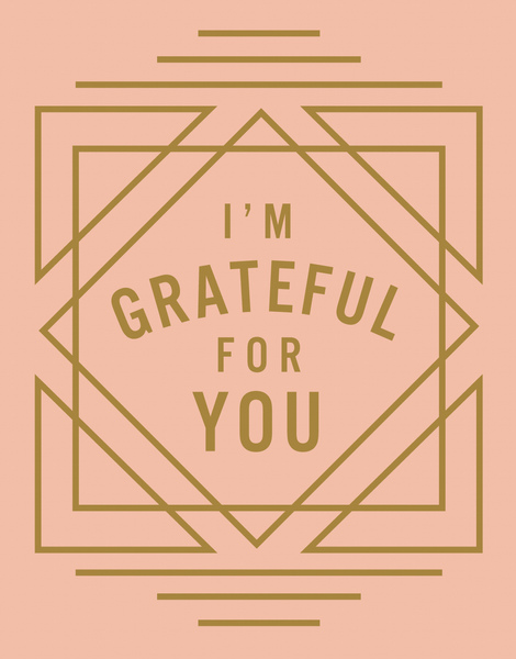 I'm Grateful For You