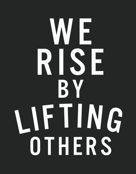 Rise By Lifting Others